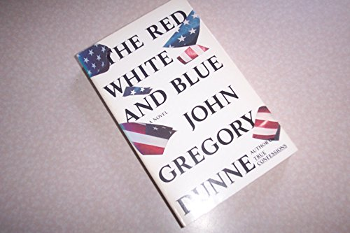 The Red White and Blue: Dunne, John Gregory
