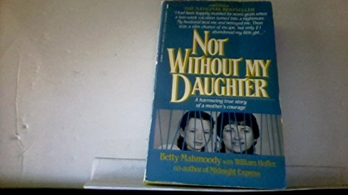9780312911935: Not Without My Daughter