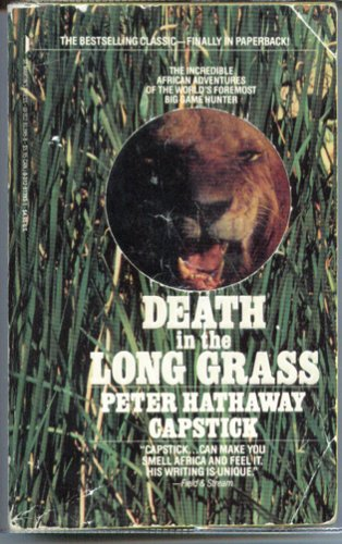 Death in the Long Grass: Capstick, Peter Hathaway