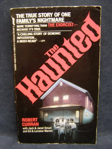 The Haunted: The True Story of One Family's Nightmare (0312914539) by Robert Curran; Lorraine Warren; Ed Warren
