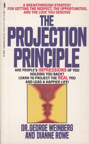 The Projection Principle: Dr. George Weinberg, Dianne Rowe