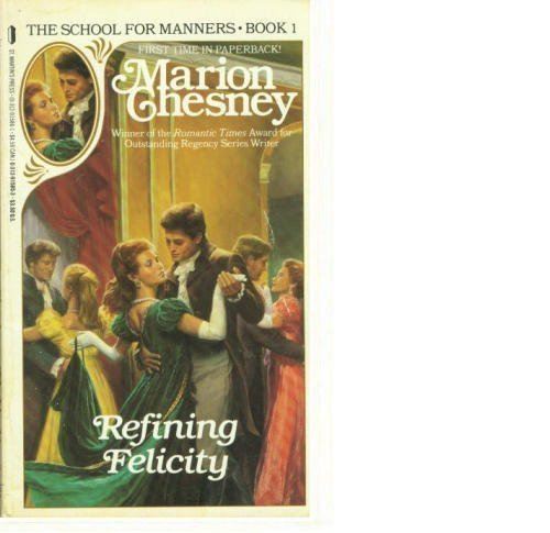 9780312915858: Refining Felicity (The School For Manners, Book 1)