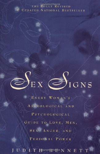 Sex Signs: Every Woman's Astrological and Psychological Guide to Love, Health, Men and More! (9780312915971) by Judith Bennett