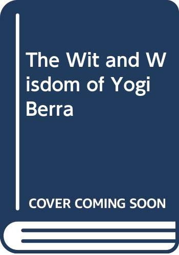 The Wit and Wisdom of Yogi Berra (9780312917609) by Phil Pepe