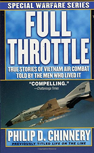 9780312920104: Full Throttle: True Stories of Vietnam Air Combat Told by the Men Who Lived It