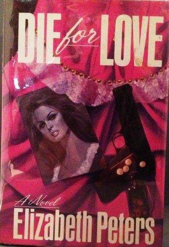Die for Love: Peters, Elizabeth