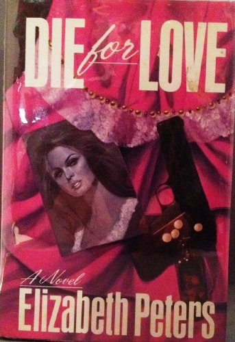 Die for Love: Peters, Elizabeth