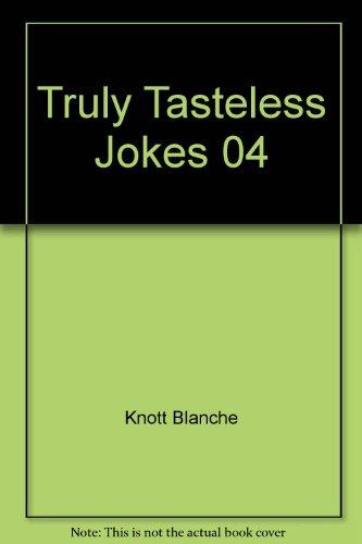 9780312922085: Truly Tasteless Jokes 04