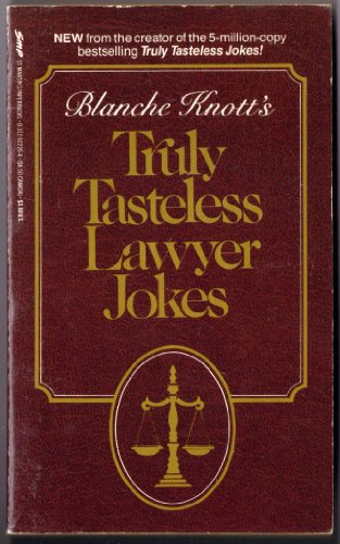 Blanche Knott's Truly Tasteless Lawyer Jokes: Knott, Blanche