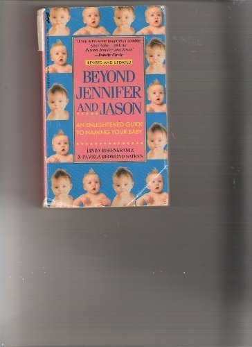 9780312923310: Beyond Jennifer and Jason: An Enlightened Guide to Naming Your Baby