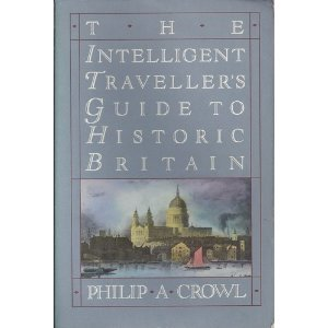 9780312923389: The Intelligent Traveller's Guide to Historic Britain: England, Wales, the Crown Dependencies