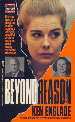 Beyond Reason: The True Story of a: Englade, Ken