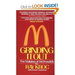 Grinding It Out: The Making of McDonald's: Kroc, Ray, Anderson, Robert