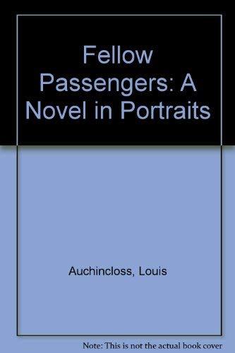 Fellow Passengers: A Novel in Portraits: Auchincloss, Louis
