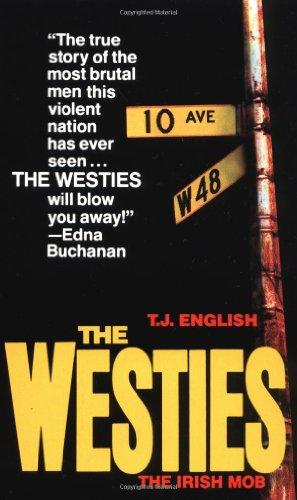 9780312924294: The Westies: Inside New York's Irish Mob