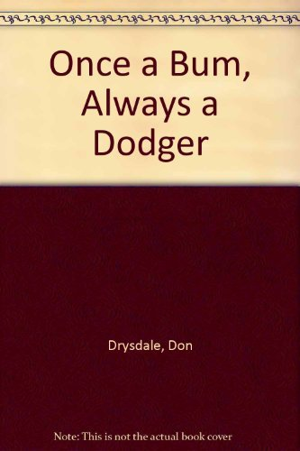 Once a Bum, Always a Dodger: Drysdale, Don
