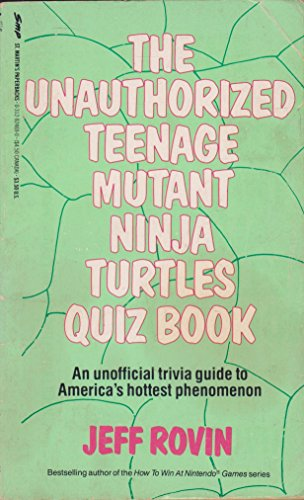 9780312924690: The Unauthorized Teenage Mutant Ninja Turtles Quiz Book