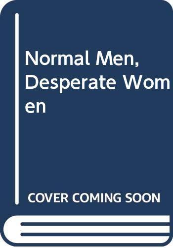 9780312924867: Normal Men, Desperate Women