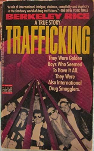 9780312925239: Trafficking: The Boom and Bust of the Air America Cocaine Ring
