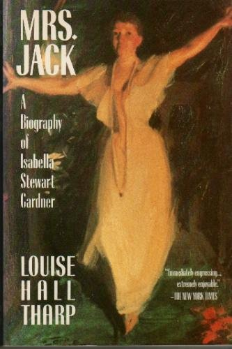 9780312925451: Mrs. Jack: A Biography of Isabella Stewart Gardner