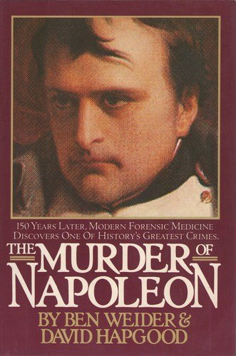 The Murder of Napoleon: Weider, Ben, and Hapgood, David