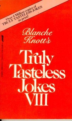 9780312925574: Blanche Knott's Truly Tasteless Jokes VIII