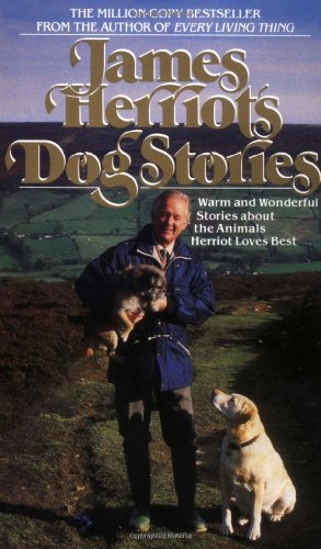 9780312925581: James Herriot's Dog Stories: Warm And Wonderful Stories About The Animals Herriot Loves Best