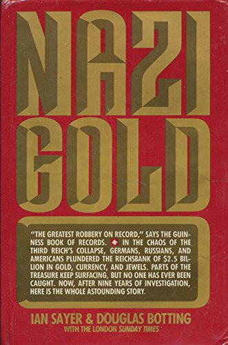 9780312925673: Nazi Gold: The Story of the World's Greatest Robbery--And Its Aftermath
