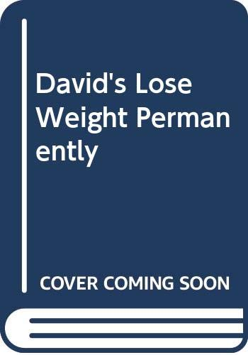 David's Lose Weight Permanently (9780312925734) by David Leiderman; Joan Schwartz
