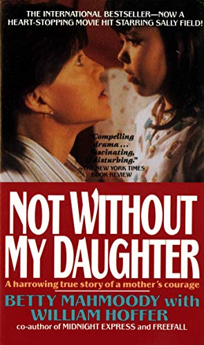 9780312925888: Not Without My Daughter: The Harrowing True Story of a Mother's Courage