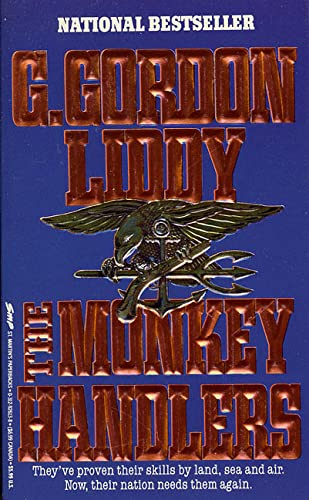 The Monkey Handlers: Liddy, G. Gordon