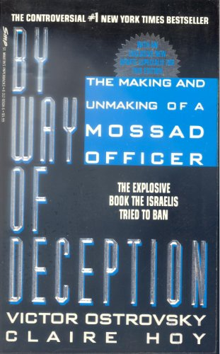 9780312926144: By Way of Deception: The Making and Unmaking of a Mossad Officer