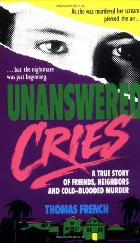 9780312926458: Unanswered Cries: A True Story Of Friends, Neighbors, And Murder In A Small Town