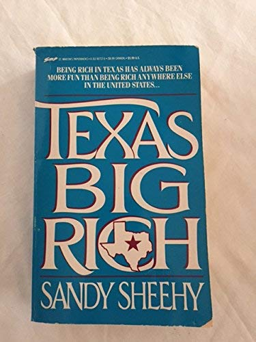 Texas Big Rich: Exploits, Eccentricities, and Fabulous Fortunes Won and Lost: Sandy Sheehy