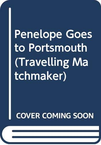 9780312927202: Penelope Goes to Portsmouth (The Travelling Matchmaker, Vol. 3)