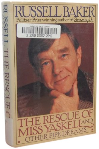 The Rescue of Miss Yaskell: And Other Pipe Dreams (0312927304) by Russell Baker