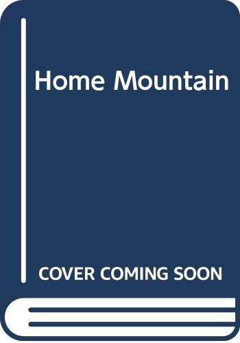 9780312927684: Home Mountain