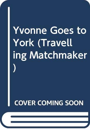 9780312928490: Yvonne Goes to York (Travelling Matchmaker)