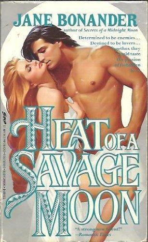 Heat of a Savage Moon: Bonander, Jane