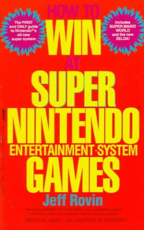 How to Win at Super Nintendo Entertainment System Games (0312928718) by Rovin, Jeff