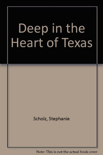 Deep in the Heart of Texas: Scholz, Stephanie, Sheri, Suzette