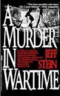 A Murder in Wartime: The Untold Spy Story That Changed the Course of the Vietnam War: Stein, Jeff