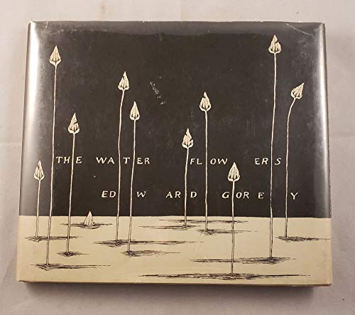 The Water Flowers [Hardcover] by Gorey, Edward.: Gorey, Edward (author & illustrator)