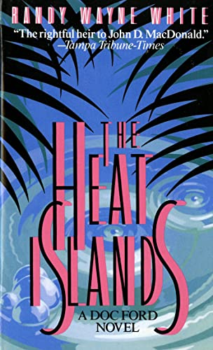 9780312929770: The Heat Islands: A Doc Ford Novel (Doc Ford Novels)