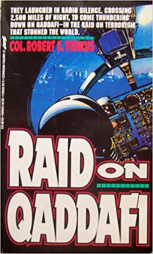 9780312929985: Raid on Qaddafi: The Untold Story of History's Longest Fighter Mission by the Pilot Who Directed It