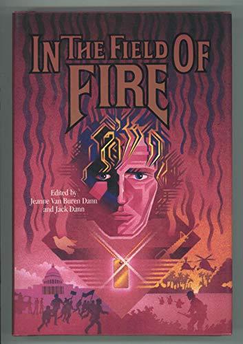 In the Field of Fire (0312930003) by Dann, Jeanne Van Buren; Dann, Jack