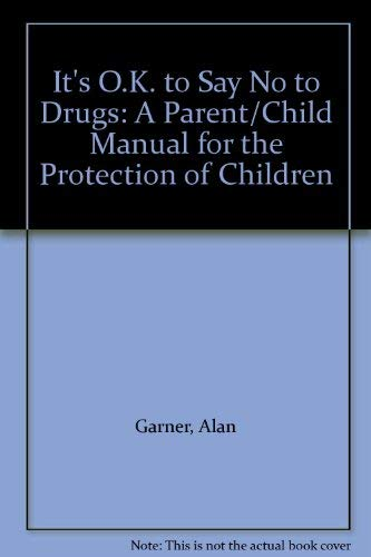 9780312930097: It's O.K. to Say No to Drugs: A Parent/Child Manual for the Protection of Children