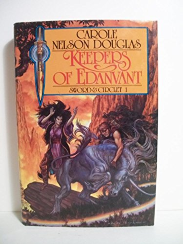 KEEPERS OF EDANVANT (Sword & Circlet, No 1) SIGNED COPY: Douglas, Carole Nelson