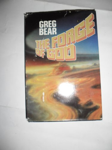 THE FORGE OF GOD: Bear, Greg