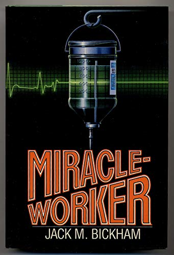 Miracleworker (0312930232) by Bickham, Jack M.